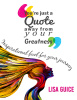 Your Just A Quote Away From Your Greatness